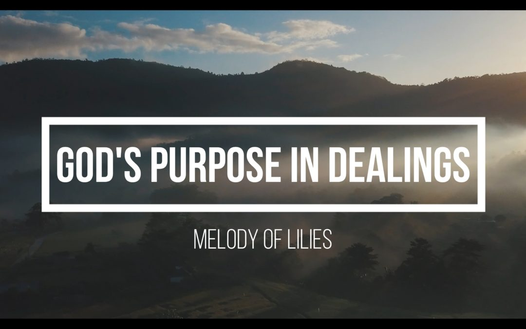 God's Purpose in Dealings